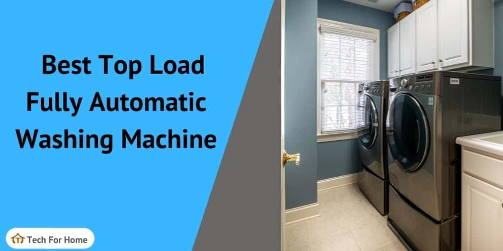 Best Top Load Fully Automatic Washing Machines In India