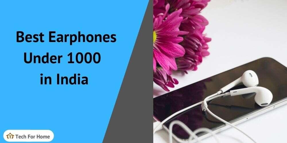 Top 10 Best Earphones under 1000 with Mic in India