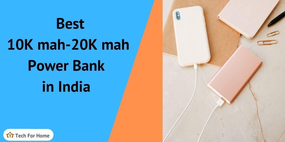 Best 10000mah-20000mah Power Bank in India-Buying guide